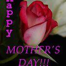 Moms Day rose by WildestArt