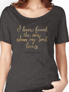 Song of Solomon 3:4 - Customer Request Women's Relaxed Fit T-Shirt