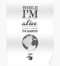 I'll Make Tiny Changes To Earth Poster