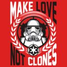 Make Love Not Clones by piercek26