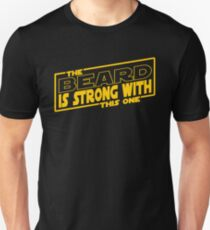 The Beard Is Strong With This One Unisex T-Shirt