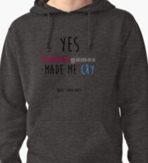 Telltale Games made me cry Pullover Hoodie