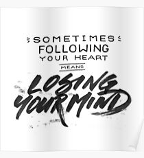 Sometimes following your heart... Poster
