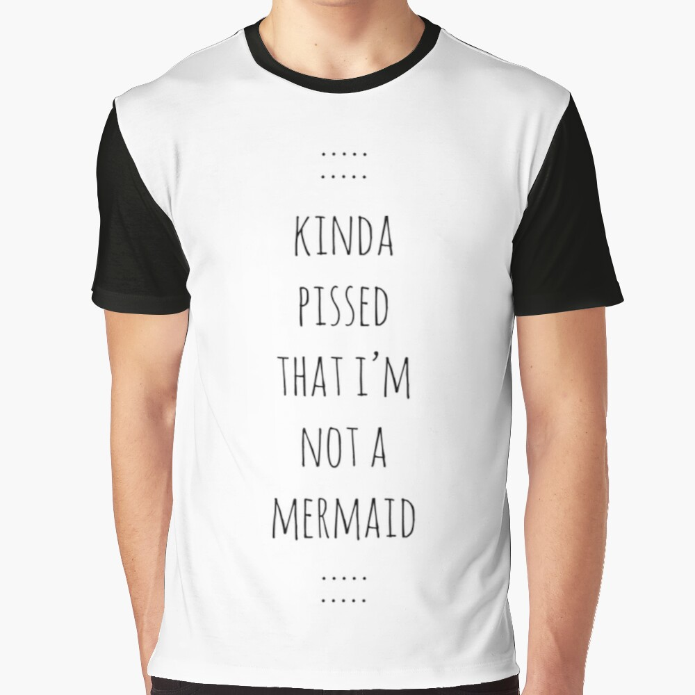 Not a Mermaid Graphic T-Shirt