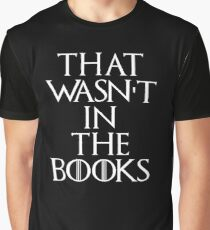 """""""That Wasn't In The Books"""" Game Of Thrones Graphic T-Shirt"""