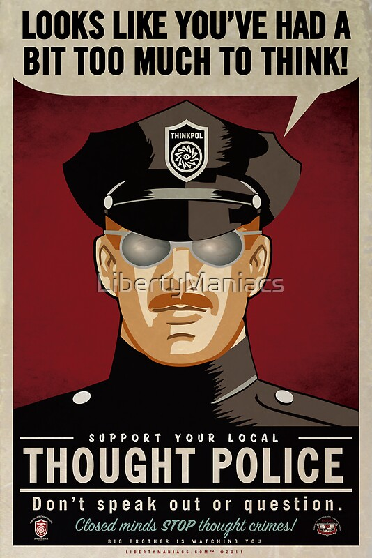 Quot Thought Police Quot Posters By Libertymaniacs Redbubble