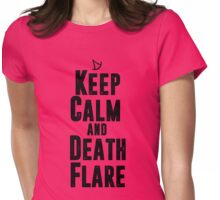Keep Calm and Death Flare Womens Fitted T-Shirt