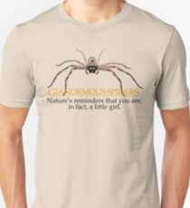 Gianormous Spiders Nature's reminders that you are, in fact, a little girl T-Shirt
