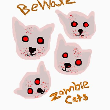 BEWARE OF ZOMBIE CATS by KcLee677