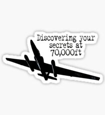 Discovering your secrets at 70,000ft by #fftw Sticker