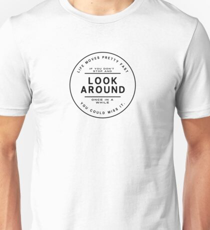 Ferris Beuller - Life moves pretty fast..... Unisex T-Shirt