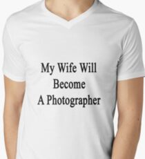 My Wife Will Become A Photographer  T-Shirt