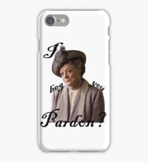 I beg you pardon? Lady Violet Quotes iPhone Case/Skin