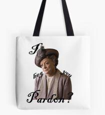 I beg you pardon? Lady Violet Quotes Tote Bag