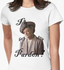 I beg you pardon? Lady Violet Quotes Womens Fitted T-Shirt