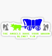 The Angels Have Your Wagon Sticker