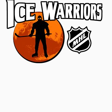 Ice Warriors - Martian Hockey League by awboan