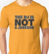 The DJ Is Not A Jukebox T-Shirt