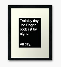 Train by day, Joe Rogan podcast by night - All Day - Nick Diaz - Helvetica Framed Print