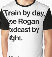 Train by day, Joe Rogan podcast by night - All Day - Nick Diaz - Helvetica Graphic T-Shirt