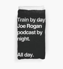 Train by day, Joe Rogan podcast by night - All Day - Nick Diaz - Helvetica Duvet Cover