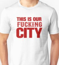 This Is Our Fucking City Shirt (Red) T-Shirt
