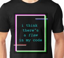 Flaw in my Code Unisex T-Shirt