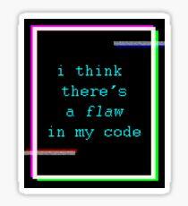 Flaw in my Code Sticker