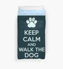 Keep Calm And Walk The Dog Duvet Cover