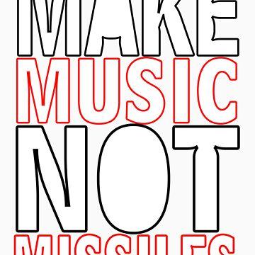 MAKE MUSIC NOT Missiles by artofdesign21