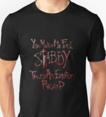 You make me feel... Unisex T-Shirt
