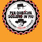 Per Qualche Dollaro In Più (For A Few Dollars More) by Hola Pistola