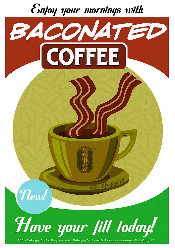 Dr. Perkola's Baconated Coffee by challenging