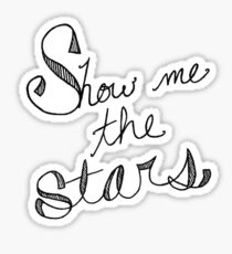 Show Me the Stars Sticker
