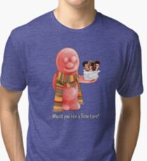 Would You Like A Time Lord? Tri-blend T-Shirt