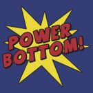 Power Bottom! by Raz Solo