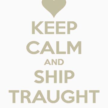 Keep Calm and Ship Traught Tee by asterousninja
