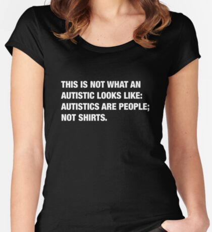what an Autistic looks like Women's Fitted Scoop T-Shirt