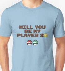 Will you be my player 2? T-Shirt
