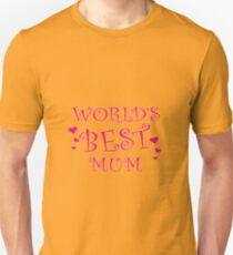 Worlds Best mum love mothers day gift Unisex T-Shirt