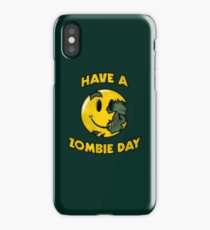 Have a Zombie Day iPhone Case/Skin
