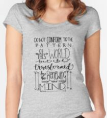 Do Not Be Conformed To The Pattern Of This World Women's Fitted Scoop T-Shirt