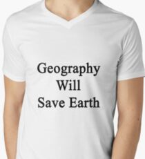 Geography Will Save Earth T-Shirt