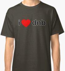 I Love DNB Classic T-Shirt