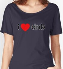 I Love DNB Women's Relaxed Fit T-Shirt