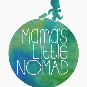 Mama's Little Nomad  by almostfearless