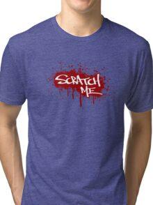 Scratch Me Tri-blend T-Shirt