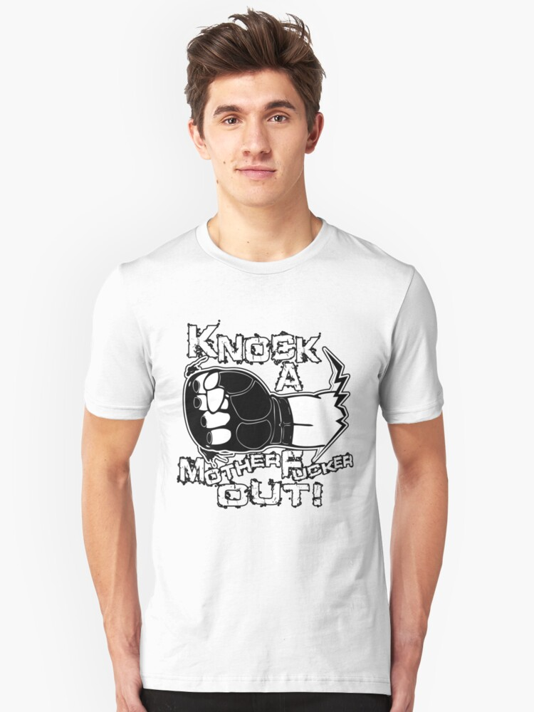 Knock a Motherfucker Out Unisex T-Shirt Front