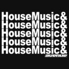 House Music & House Music B&W by AVENUE Ltd