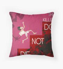 It's the Killer, Do not Die Throw Pillow